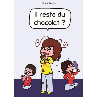 """Il reste du chocolat ?"" - Héloïse Weiner"